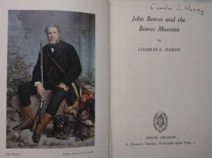 C.E. Hardy John Bowes and the Bowes Museum